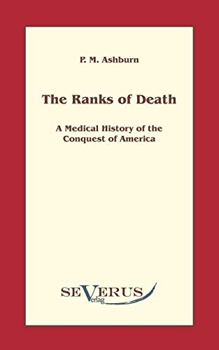 9783942382281: The ranks of death: A Medical History of the Conquest of America