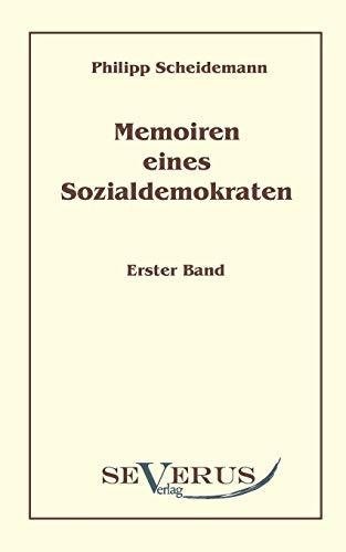 Memoiren Eines Sozialdemokraten, Erster Band (Paperback) - Philipp Scheidemann