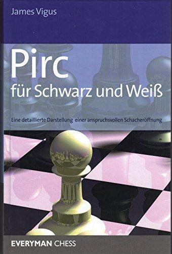 9783942383257: Pirc für Schwarz und Weiß: Eine detaillierte Darstellung einer anspruchsvollen Schacheröffnung