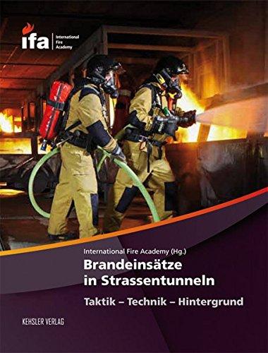 9783942385022: Brandeinsätze in Strassentunneln: Taktik - Technik - Hintergrund