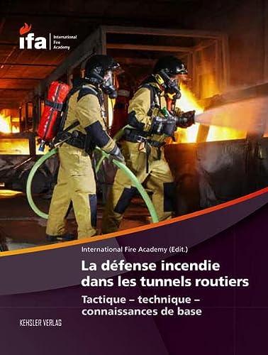 9783942385039: La défense incendie dans les tunnels routiers : Tactique, technique, connaissances de base