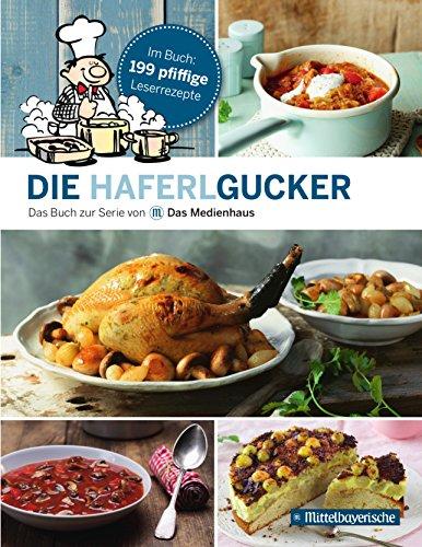 Die Haferlgucker: Das Buch zur Serie von: Irene Daxer (Illustrator);