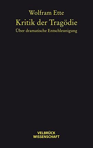 Kritik der Tragödie: Wolfram Ette