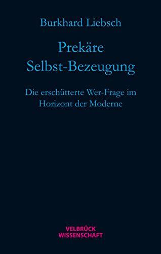 9783942393287: Prekäre Selbst-Bezeugung: Die erschütterte Wer-Frage im Horizont der Moderne