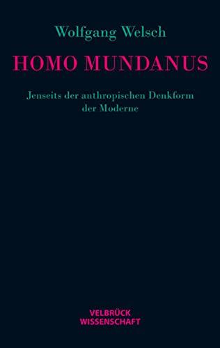 Homo mundanus: Wolfgang Welsch