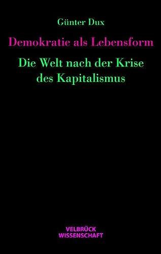 9783942393430: Demokratie als Lebensform: Die Welt nach der Krise des Kapitalismus
