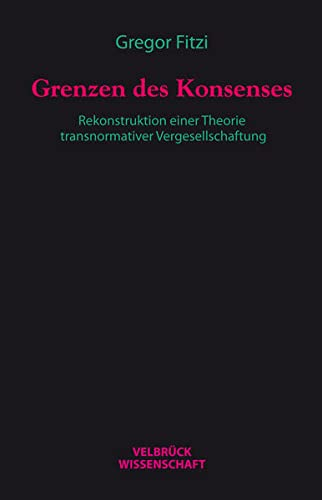 Grenzen des Konsenses: Gregor Fitzi