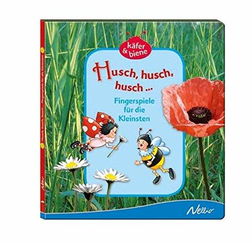Husch, husch, husch: Fingerspiele für die Kleinsten: Käfer & Biene. 6 Monate bis 2 Jahre - Köhler, Stefanie