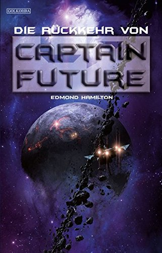 9783942396042: Captain Future 21. Die Rückkehr von Captain Future
