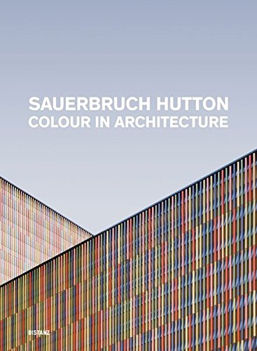 9783942405386: Sauerbruch Hutton: Colour in Architecture
