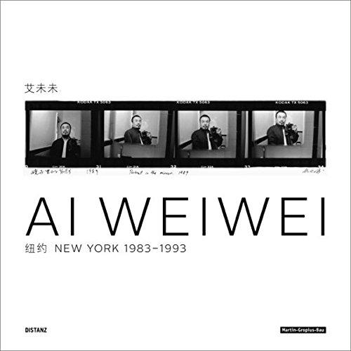 Ai WEIWEI - New York 1983-1993: Ai Weiwei