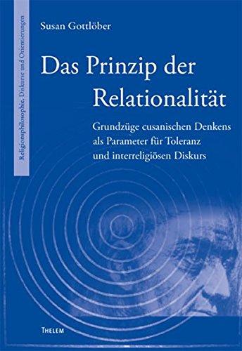 9783942411868: Das Prinzip der Relationalit�t: Grundz�ge cusanischen Denkens als Parameter f�r Toleranz und interreligi�sen Diskurs