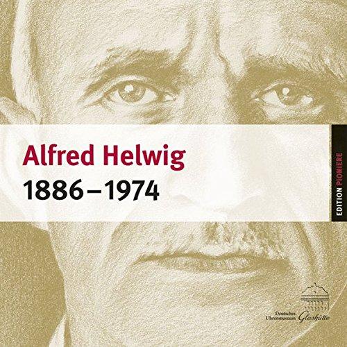 9783942422581: Alfred Helwig 1886-1974: Sein Leben und Wirken für die Uhrmacherkunst