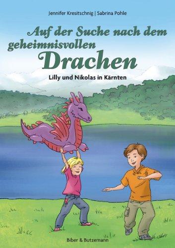9783942428033: Auf der Suche nach dem geheimnisvollen Drachen - Lilly und Nikolas in Kärnten