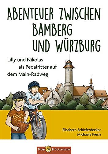 9783942428590: Abenteuer zwischen Bamberg und Würzburg - Lilly und Nikolas als Pedalritter auf dem Main-Radweg