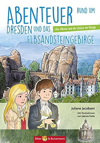 9783942428705: Abenteuer rund um Dresden und das Elbsandsteingebirge: Lilly, Nikolas und die Schätze der Fürsten