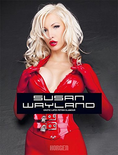 Susan Wayland. Erotic Latex Fetish Glamour: Richter, Norman