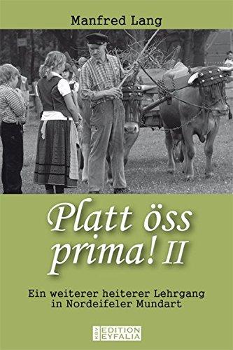 9783942446006: Platt �ss prima! 2: Ein weiterer heiterer Lehrgang in Nordeifeler Mundart