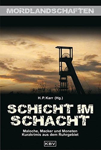 9783942446044: Schicht im Schacht: Maloche, Macker und Moneten Kurzkrimis aus dem Ruhrgebiet