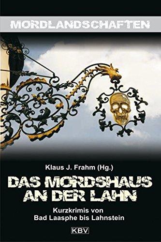 9783942446235: Das Mordshaus an der Lahn: Kurzkrimis von Bad Laasphe bis Lahnstein