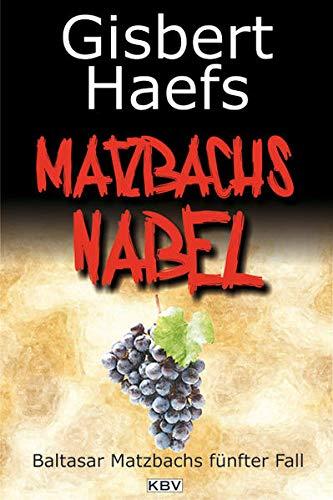 9783942446525: Matzbachs Nabel: Baltasar Matzbachs fünfter Fall