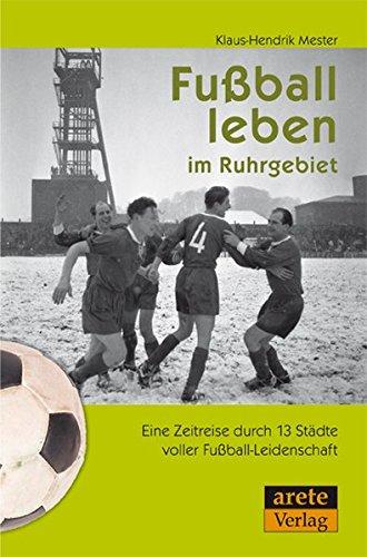 9783942468084: Fußball leben im Ruhrgebiet