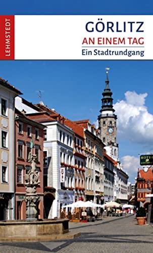 9783942473057: Görlitz an einem Tag: Ein Stadtrundgang