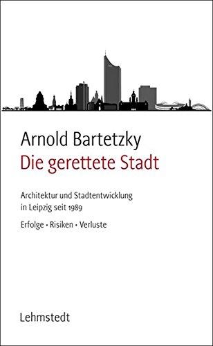 Bartetzky, A: Die gerettete Stadt: Bartetzky, Arnold