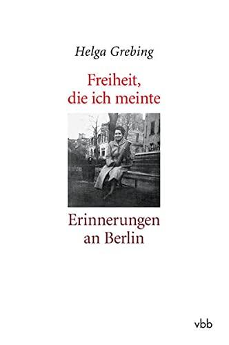 9783942476393: Freiheit, die ich meinte: Erinnerungen an Berlin