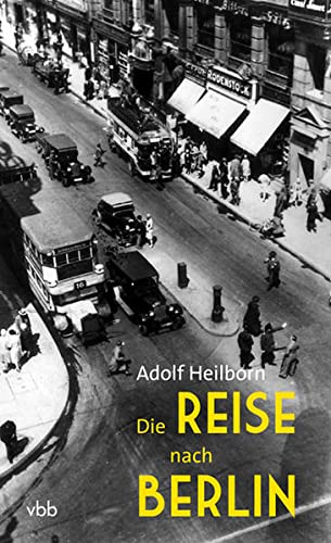 Heilborn, A: Reise nach Berlin: Heilborn, Adolf