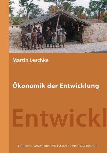 9783942492003: Ökonomik der Entwicklung: Eine Einführung aus institutionenökonomischer Sicht