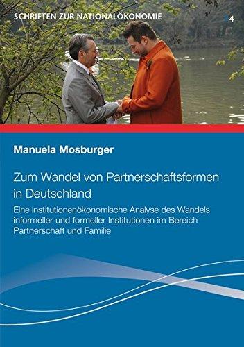 9783942492218: Zum Wandel von Partnerschaftsformen in Deutschland: Eine institutionenökonomische Analyse des Wandels informeller und formeller Institutionen im Bereich Partnerschaft und Familie