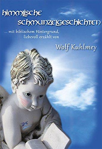 9783942514606: Himmlische Schmunzelgeschichten: mit biblischem Hintergrund