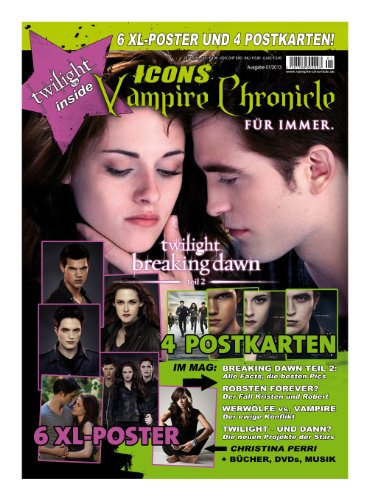 9783942515429: Icons Vampire Chronicle Twilight mit 6 XL-Postern + 4 Postkarten, allen Infos zu Twilight: Breaking Dawn - Bis(s) zum Ende der Nacht (Teil 2) Robert Pattinson u.v.m.