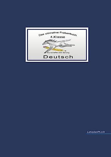 9783942516037: Das ultimative Probenbuch Deutsch 4. Klasse: LehrplanPLUS