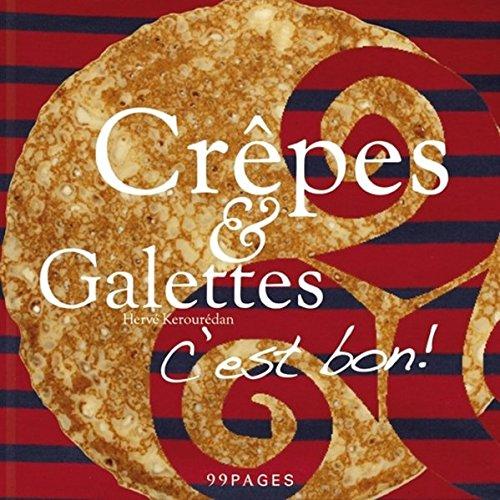 9783942518239: Cr�pes & Galettes: C'est bon! Die Bretagne von ihrer leckersten Seite