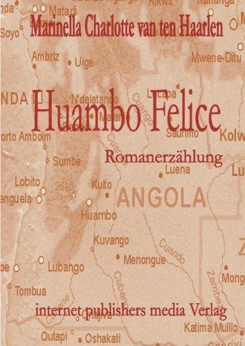 9783942558075: Huambo Felice: Erinnerungen an ein halbes, unfreiwilliges Leben (German Edition)