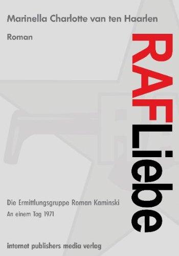 9783942558730: RAF Liebe: Die Ermittlungsgruppe Roman Kaminski -An einem Tag 1971-