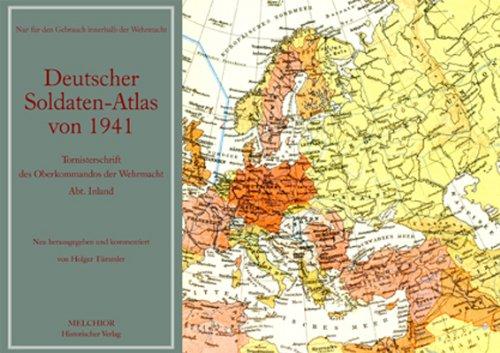 Deutscher Soldatenatlas von 1941 : Tornisterschrift des Oberkommandos der Wehrmacht, Abteilung ...