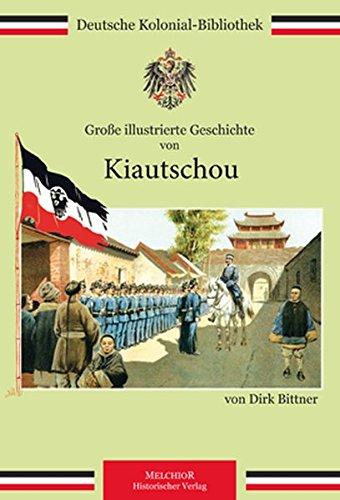 9783942562614: Große illustrierte Geschichte von Kiautschou