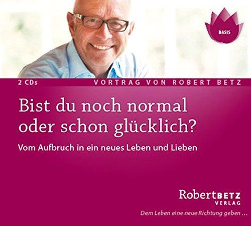 9783942581158: Bist du noch normal oder schon glücklich? - Vortrags-CD: Vom Aufbruch in ein neues Leben und Lieben
