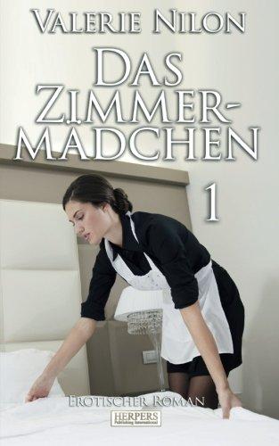 Das Zimmermädchen - Erotischer Roman [Edition Edelste Erotik]: Nilon, Valerie
