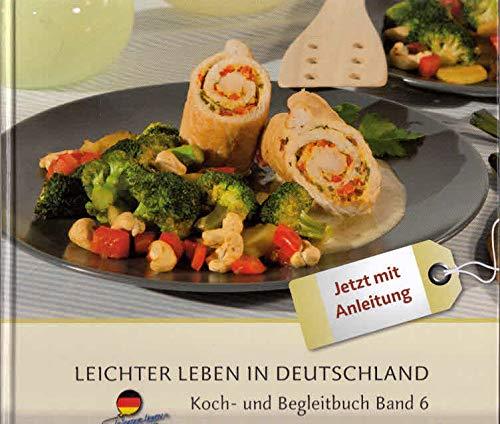 Leichter leben in Deutschland: LLID Koch- und Begleitbuch, Band 6 [Hardcover] Leichter Leben in ...