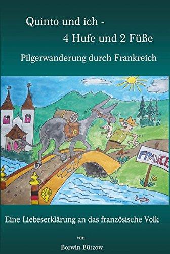 9783942594493: Quinto und ich - 4 Hufe und 2 Füße: Pilgerwanderung durch Frankreich