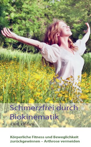 9783942594530: Schmerzfrei durch Biokinematik: Körperliche Fitness und Beweglichkeit zurückgewinnen, Arthrose vermeiden