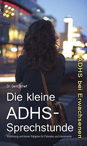 9783942594790: Die kleine ADHS-Sprechstunde - ADHS bei Erwachsenen: Einführung und kleiner Ratgeber für Patienten und Interessierte