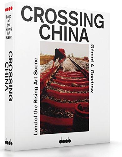 9783942597128: Crossing China: Land of the Rising Art Scene