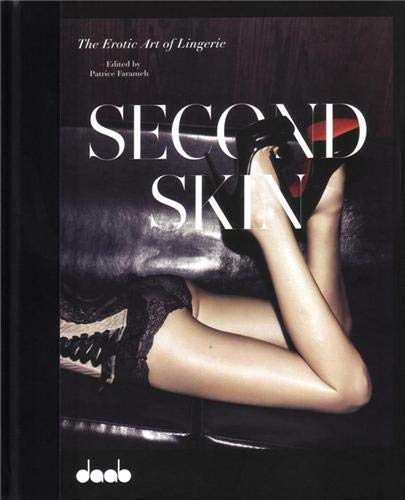 67095690ac0 SECOND SKIN  The Erotic Art of Lingerie by Patrice Farameh  DAAB ...