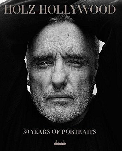 9783942597357: Holz Hollywood: 30 Years of Portraits: Edition 1 Hardcover – Including Signed Large Print