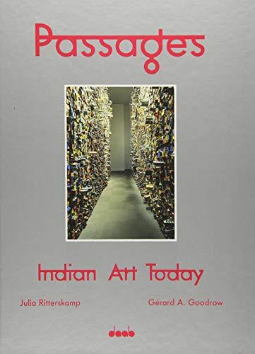 Passages: Indian Art Today: Ritterskamp, Julia, Goodrow,